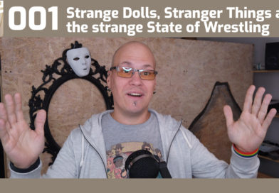 More.fyi 001 – Stange Dolls, Stanger Things and the strange state of Wrestling